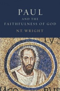 N.T. Wright - Paul and the Faithfulness of God